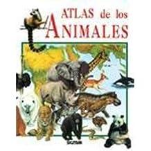 Atlas de los animales/Animal's Atlas (Atlas Del Saber)
