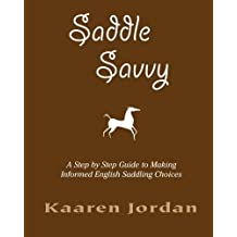 Saddle Savvy: A Step By Step Guide To Making Informed English Saddling Choices
