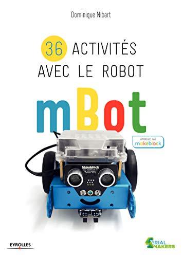 36 activités avec le robot mBot par Dominique Nibart