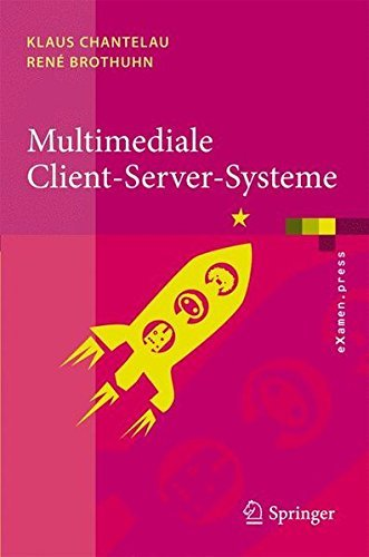 Multimediale Client-Server-Systeme (eXamen.press)