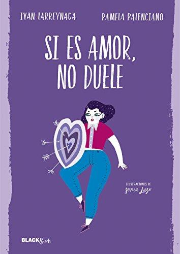 Si es amor, no duele (Colección #BlackBirds) de [Palenciano, Pamela