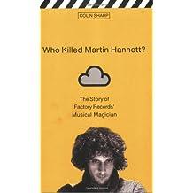 Who Killed Martin Hannett?