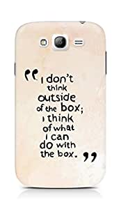 AMEZ i dont think out of the box Back Cover For Samsung Grand Neo Plus