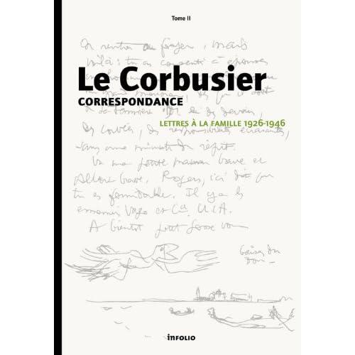 Le Corbusier - Correspondance - tome 2 Lettres à la famille 1926-1946 (2)