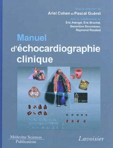 Manuel d'échocardiographie clinique : Avec lien pour vidéo en ligne par Ariel Cohen