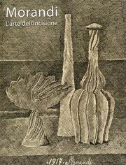 Morandi. L'arte dell'incisione por Luigi Ficacci