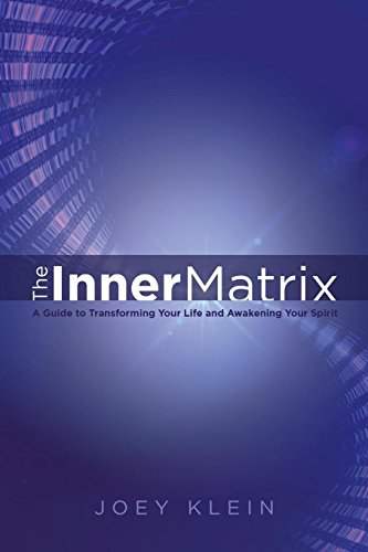 The Inner Matrix: A Guide to Transforming Your Life and Awakening Your Spirit - Balboa System