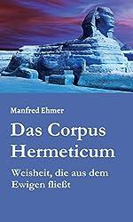 Das Corpus Hermeticum: Weisheit, die aus dem Ewigen fließt