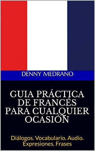 GUIA PRÁCTICA DE FRANCÉS PARA CUALQUIER OCASIÓN : Diálogos ...