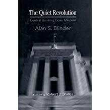 By Alan S Blinder ; Robert J Shiller ( Author ) [ Quiet Revolution: Central Banking Goes Modern Arthur M. Okun Memorial Lecture By Apr-2004 Hardcover