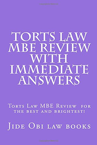 Torts Law MBE Review With Immediate Answers: Torts Law MBE Review  for the best and brightest!