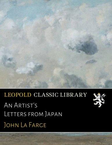 An Artist's Letters from Japan por John La Farge