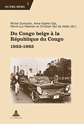 Du Congo Belge À La République Du Congo: 1955-1965