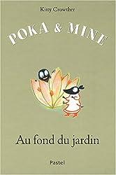 Poka et Mine : Au fond du jardin