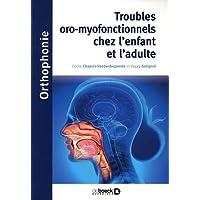 Troubles oro-myofonctionnels chez l'enfant et l'adulte: UE 5 (2021)