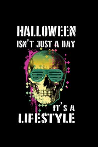 Halloween Isn't Just A Day It's A Lifestyle: Blank Journal