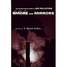 Smoke and Mirrors: The Politics and Culture of Air Pollution by E. Melanie DuPuis (2004-07-01)