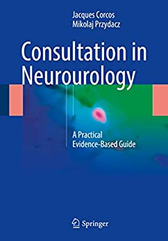 Consultation In Neurourology: A Practical Evidence-based Guide por Jacques Corcos epub