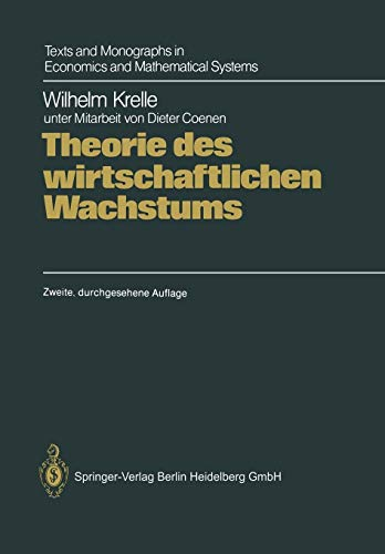 Theorie des wirtschaftlichen Wachstums: Unter Berücksichtigung von erschöpfbaren Ressourcen, Geld und Außenhandel (Texts and Monographs in Economics and Mathematical Systems)
