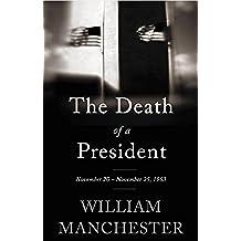 The Death of a President: November 20-November 25, 1963 (English Edition)