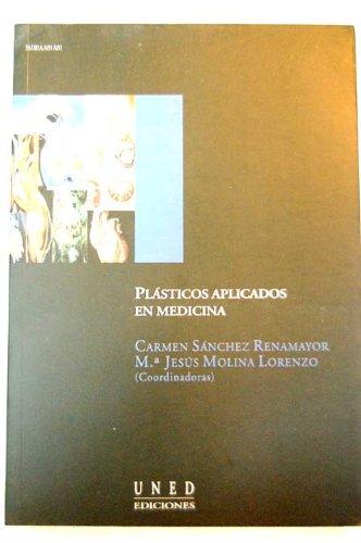 Plásticos Aplicados En Medicina (AULA ABIERTA) por Carmen SÁNCHEZ RENAMAYOR