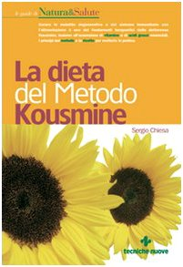 La dieta del metodo Kousmine. Curare le malattie degenerative e del sistema immunitario con l'alimentazione