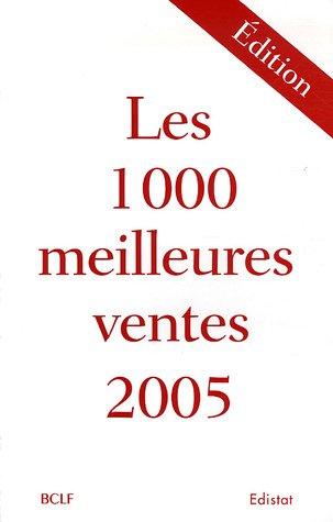 Edition : Les 1000 meilleures ventes 2005