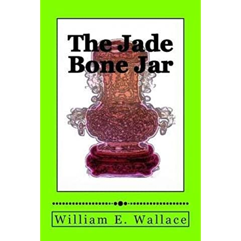 [(The Jade Bone Jar)] [By (author) William E Wallace] published on (March, 2014)