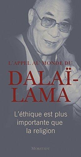 L'appel au monde du Dala??-Lama: L'??thique est plus importante que la religion by Franz Alt (2016-03-03)