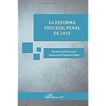 La Reforma Procesal Penal de 2015