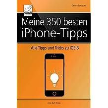 Meine 350 besten iPhone-Tipps: Alle Tipps und Tricks zu iOS 8