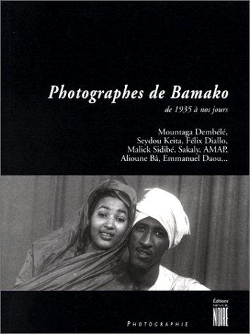 Photographes de Bamako de 1935 à nos jours par Erika Nimis