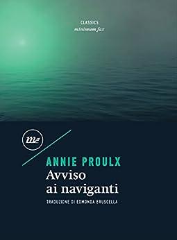 Avviso ai naviganti di [Proulx Annie]