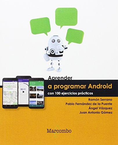 Aprender a Programar Android con 100 ejercicios prácticos (APRENDER...CON 100 EJERCICIOS PRÁCTICOS)