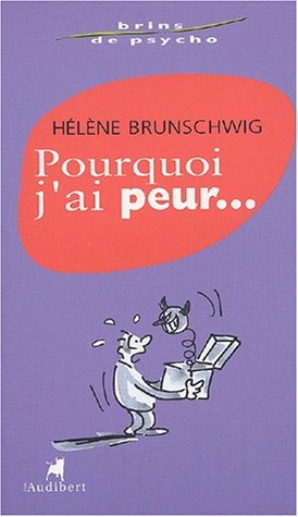 Pourquoi j'ai peur. par Hélène Brunschwig