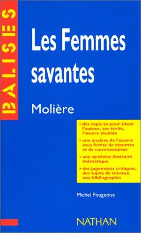 Les femmes savantes, Molière : Résumé analytique, commentaire critique, documents complémentaires