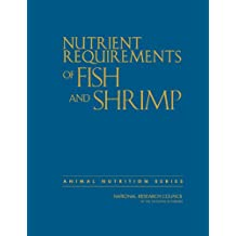 Nutrient Requirements of Fish and Shrimp (Animal Nutrition)