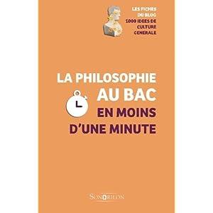 La philosophie au Bac en moins d'une minute: Volume 1 (Paperback)