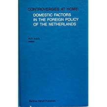 Controversies at Home:Domestic Factors in the Foreign Policy of the Netherlands