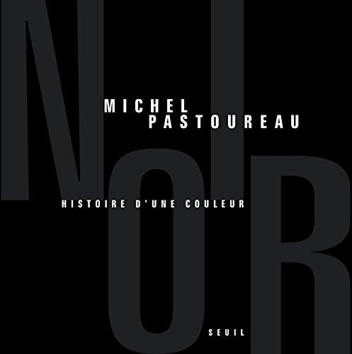 Noir. Histoire d'une couleur par Michel Pastoureau