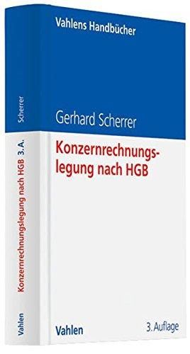 Konzernrechnungslegung nach HGB: Eine anwendungsorientierte Darstellung mit zahlreichen Beispielen