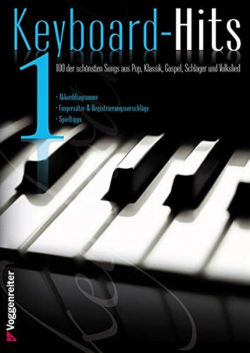 Keyboard-Hits 1: 100 der schönsten Songs aus Pop, Klassik, Gospel, Schlager und Volkslied