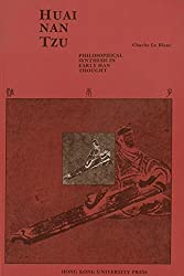 Huai-nan Tzu: Philosophical Synthesis in Early Han Thought by Charles Le Blanc (1986-01-07)