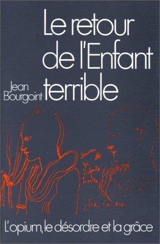 Le retour de l'Enfant terrible : Lettres 1923-1966 par Jean Bourgoint