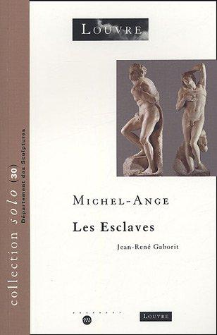 Les Esclaves : Michel-Ange