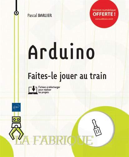 Arduino - Faites-le jouer au train