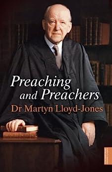 Preaching and Preachers by [Lloyd-Jones, Martyn]