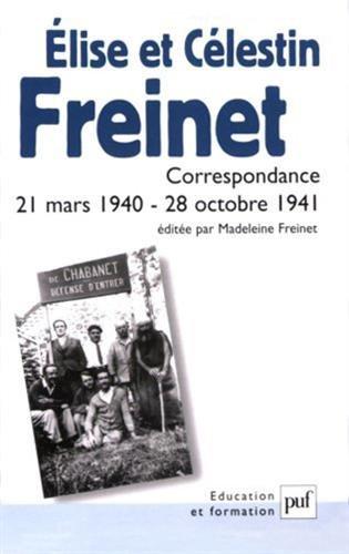 Elise et Célestin Freinet : Correspondance 21 mars 1940-28 octobre 1941
