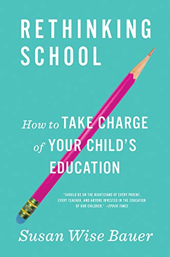 Rethinking School: How to Take Charge of Your Child's Education (English Edition)