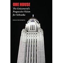 One House: The Unicameral's Progressive Vision for Nebraska by Charlyne Berens (2005-03-01)